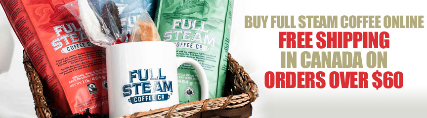 Buy Full Steam Coffee Online - Free Shipping in Canada on orders over $60